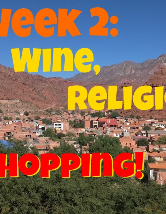 Week 2: Wine, Religion, and Shopping!