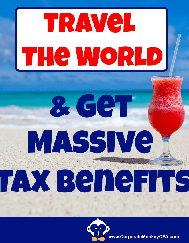 Travel The World and Get Huge Foreign Tax Benefits