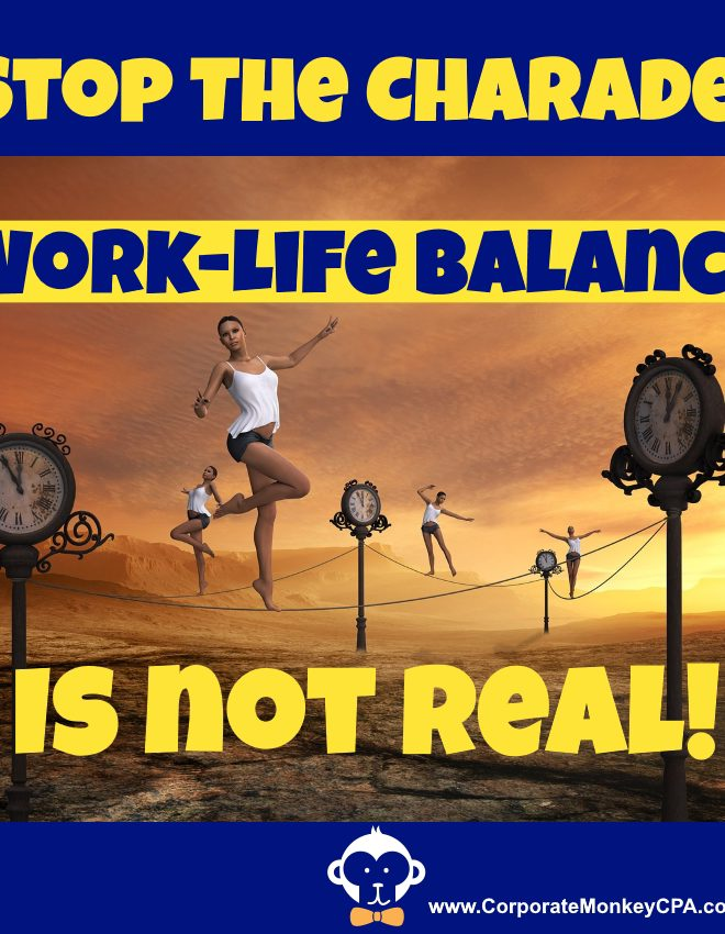 Stop The Charade: Work-Life Balance Is Not Real!