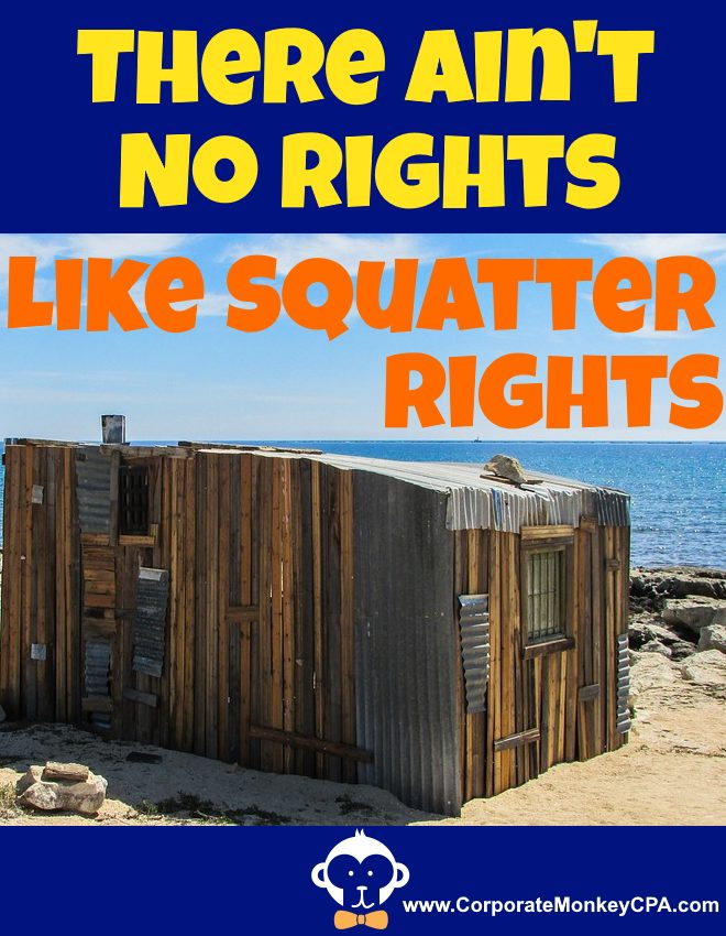 There Ain't No Rights Like Squatter Rights