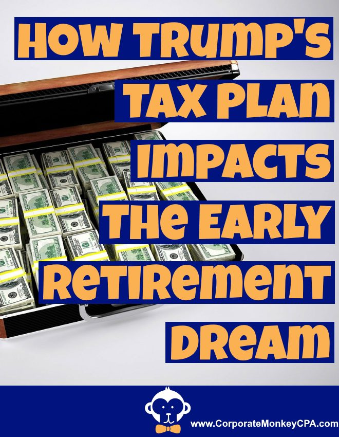 How Trump's Tax Plan Impacts Early Retirement