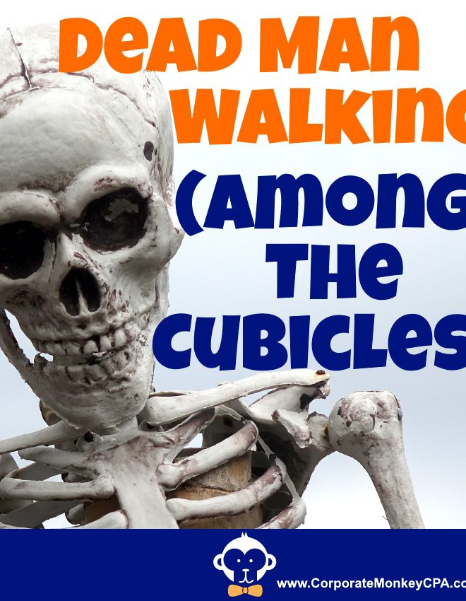 Dead Man Walking (Among The Cubicles)